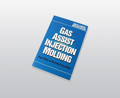 BAUER Fachbuch Gas Assist Injection Molding